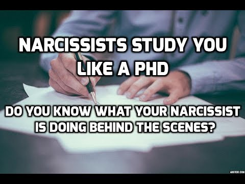 Narcissists Study You Like A PhD